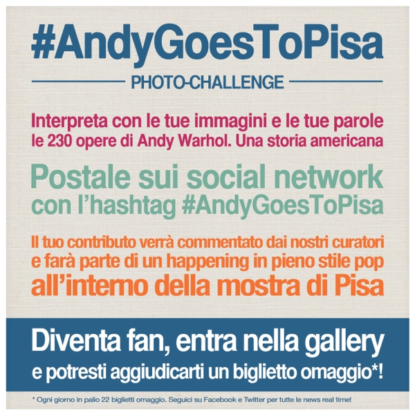 """#AndyGoesToPisa Photo Challenge"" la campagna per la mostra ""Andy Warhol. Una storia americana"""